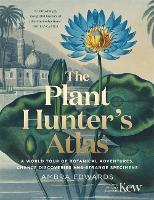 The Plant-Hunter's Atlas: A World ...