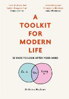 A Toolkit for Modern Life: 53 Ways to...