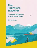 The Flightless Traveller: 50 modern...