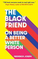 The Black Friend: On Being a Better...