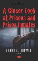 A Closer Look at Prisons and Prison...