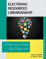 Electronic Resources Librarianship: A...