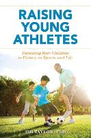 Raising Young Athletes: Parenting ...