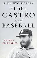 Fidel Castro and Baseball: The Untold...