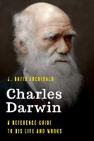 Charles Darwin: A Reference Guide to...