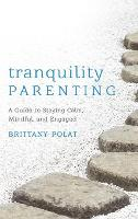 Tranquility Parenting: A Guide to...