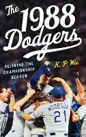 The 1988 Dodgers: Reliving the...