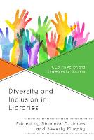 Diversity and Inclusion in Libraries:...