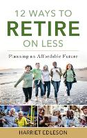 12 Ways to Retire on Less: Planning ...