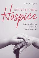 Demystifying Hospice: Inside the...