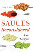 Sauces Reconsidered: Apres Escoffier