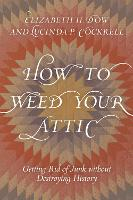 How to Weed Your Attic: Getting Rid ...