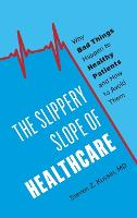 The Slippery Slope of Healthcare: Why...