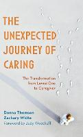 The Unexpected Journey of Caring: The...