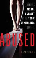 Abused: Surviving Sexual Assault and ...