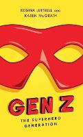 Gen Z: The Superhero Generation