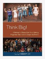 Think Big!: A Resource Manual for ...