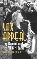 Sax Appeal: Ivy Benson and Her...