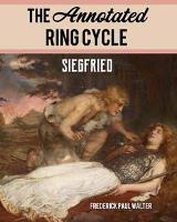 The Annotated Ring Cycle: Siegfried