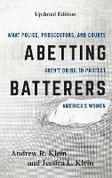 Abetting Batterers: What Police,...