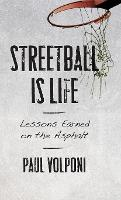 Streetball Is Life: Lessons Earned on...