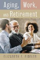 Aging, Work, and Retirement