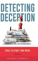 Detecting Deception: Tools to Fight...