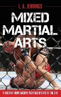 Mixed Martial Arts: A History from...