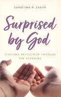 Surprised by God: Teaching Reflection...