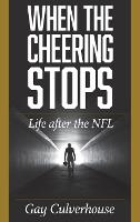 When the Cheering Stops: Life after...