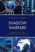 Shadow Warfare: Cyberwar Policy in ...