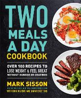 Two Meals a Day Cookbook: Over 100...