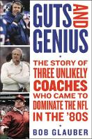 Guts and Genius: The Story of Three...