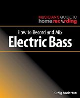 How to Record and Mix Electric Bass