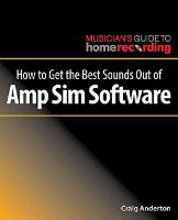 How to Get the Best Sounds Out of Amp...