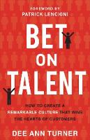 Bet on Talent: How to Create a...