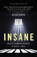 Insane: America's Criminal Treatment...