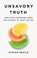 Unsavory Truth: How Food Companies...