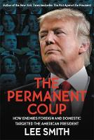 The Permanent Coup: How Enemies...