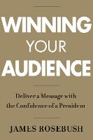 Winning Your Audience: Deliver a...