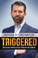 Triggered: How the Left Thrives on...