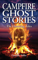 Campfire Ghost Stories: The Haunting...