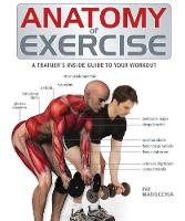 Anatomy of Exercise: A Trainer's...