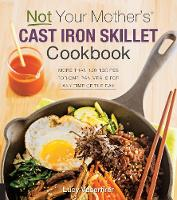 Not Your Mother's Cast Iron Skillet...