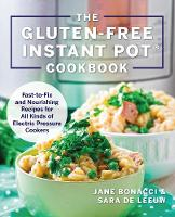The Gluten-Free Instant Pot Cookbook:...