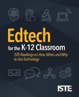 Edtech for the K-12 Classroom: ISTE...