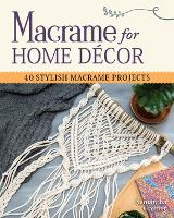 Macrame for Home Decor: 40 Stunning...