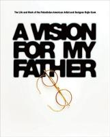 A Vision for My Father: The Life and...