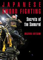 Japanese Sword Fighting: Secrets of...