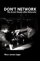 Don't Network: The Avant Garde After...